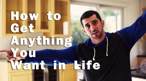 How to Get Anything You Want in Life